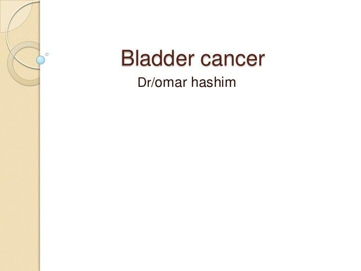 Bladder cancer Dr/omar hashim