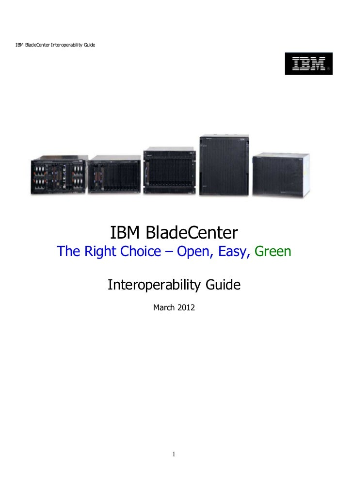 IBM BladeCenter The Right Choice – Open, Easy, Green Interoperability Guide