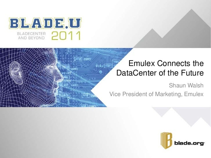 IBM Blade University: Emulex Connects the Data Center of the Future