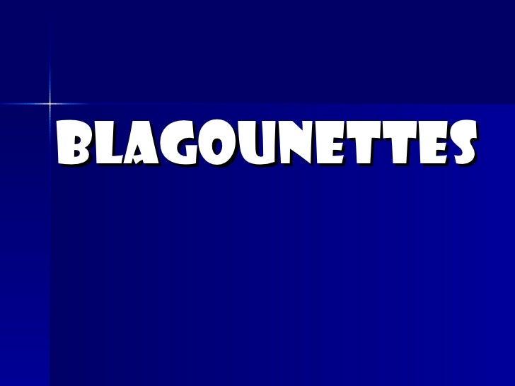 Blagounettes
