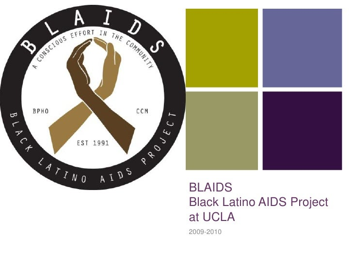 BLAIDSBlack Latino AIDS Project at UCLA<br />2009-2010<br />