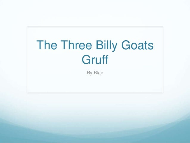 The Three Billy GoatsGruffBy Blair