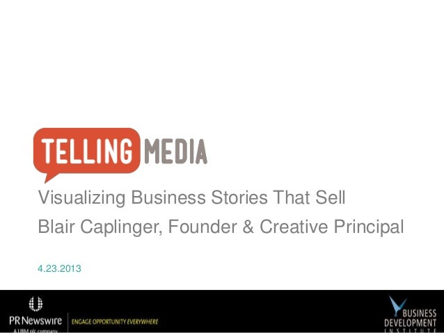 Visualizing Business Stories That SellBlair Caplinger, Founder & Creative Principal4.23.2013