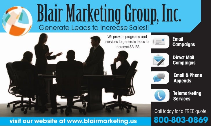 Blair Marketing Group, Inc.         Generate Leads to Increase Sales!!                                We provide programs ...