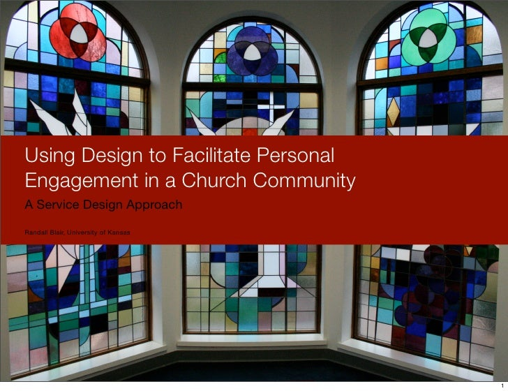 Using Design to Facilitate PersonalEngagement in a Church CommunityA Service Design ApproachRandall Blair, University of K...