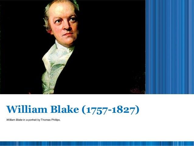William Blake (1757-1827) William Blake in a portrait by Thomas Phillips.