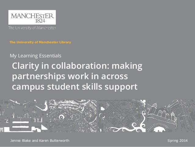 Clarity in collaboration: making partnerships work in across campus student skills support - Jennie Blake & Karen Butterworth