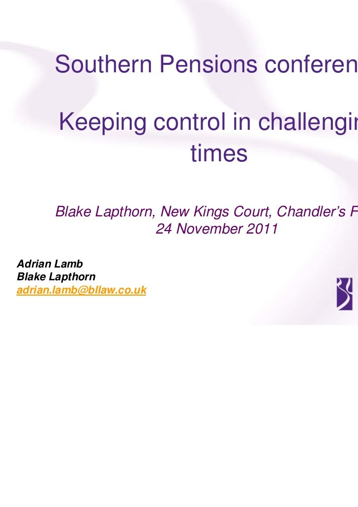 Southern Pensions conference       Keeping control in challenging                  times      Blake Lapthorn, New Kings Co...