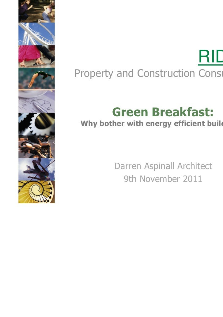 RIDGEProperty and Construction Consultants         Green Breakfast: Why bother with energy efficient buildings?         Da...