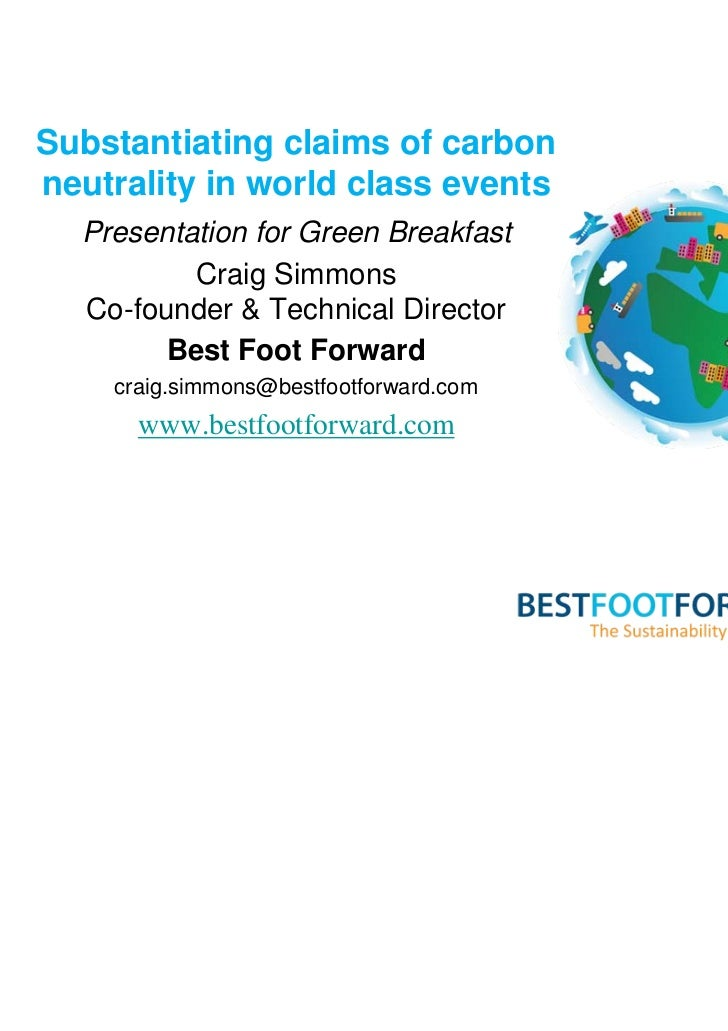 Substantiating claims of carbonneutrality in world class events  Presentation for Green Breakfast          Craig Simmons  ...