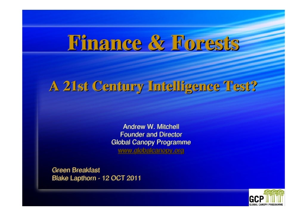Finance & ForestsA 21st Century Intelligence Test?                      Andrew W. Mitchell                     Founder and...