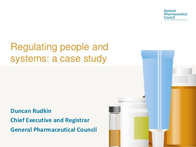 Regulating people andsystems: a case studyDuncan RudkinChief Executive and RegistrarGeneral Pharmaceutical Council