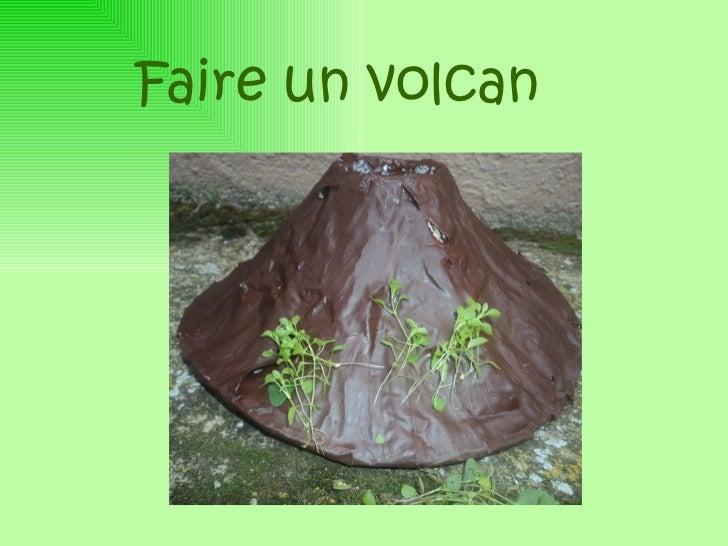 Faire un volcan