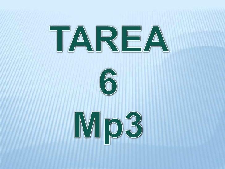 Mp3         En un formato de compresión de audio digital patentado que usa un        algoritmo con perdida para conseguir ...