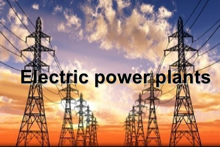 Electric power plants