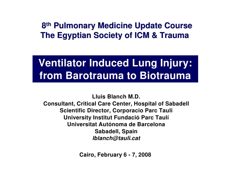 8th Pulmonary Medicine Update Course The Egyptian Society of ICM & Trauma   Ventilator Induced Lung Injury: from Barotraum...