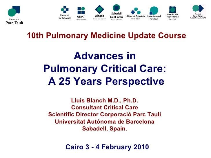 Lluís Blanch M.D., Ph.D. Consultant Critical Care Scientific Director Corporació Parc Taulí Universitat Autónoma de Barcel...
