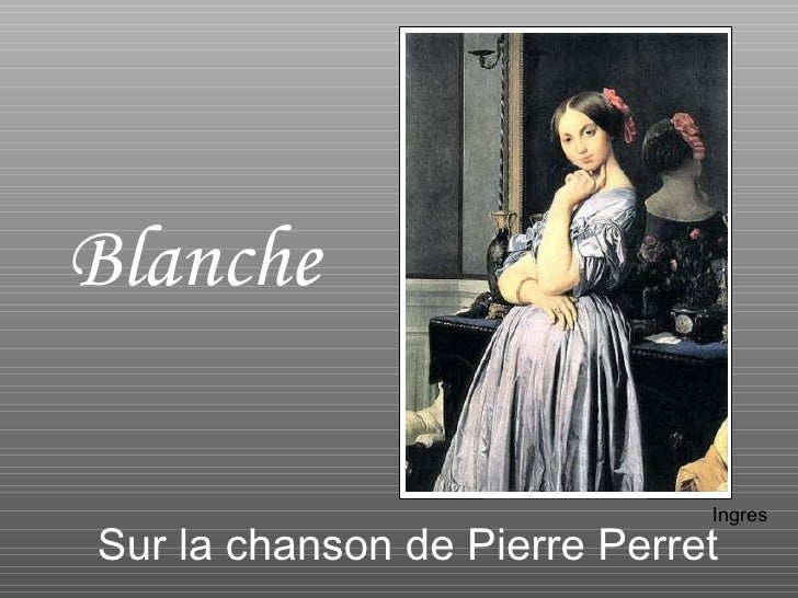 Blanche   Sur la chanson de Pierre Perret   Ingres