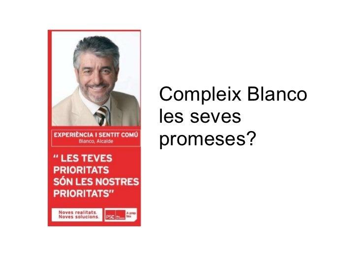 Compleix Blanco les seves promeses?