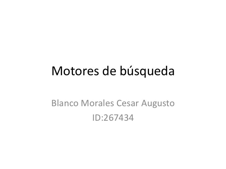 Motores de búsquedaBlanco Morales Cesar Augusto        ID:267434