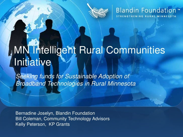 MN Intelligent Rural Communities Initiative<br />Seeking funds for Sustainable Adoption of Broadband Technologies in Rural...
