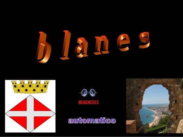 BLANES., es un municipio español de la c BLANES, es un municipio español de la Comarca de La Selva, en la provincia de Ger...