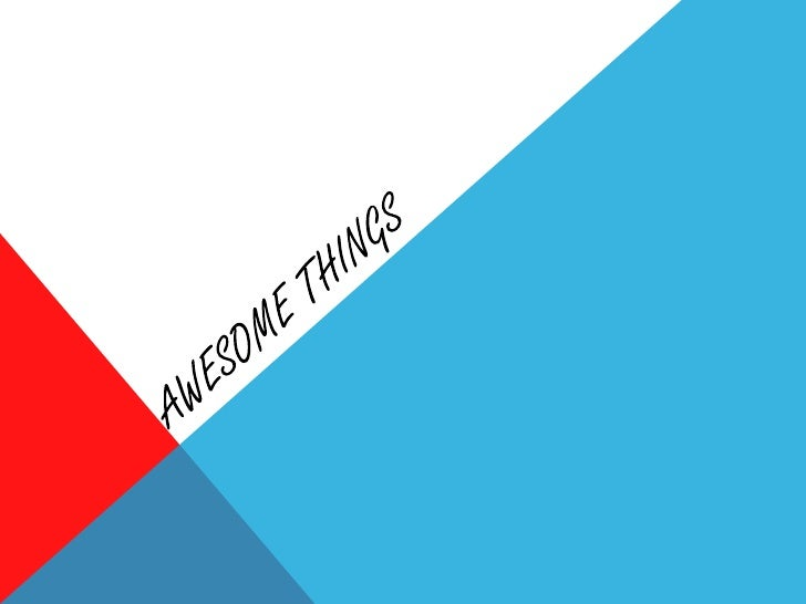 Awesome things<br />