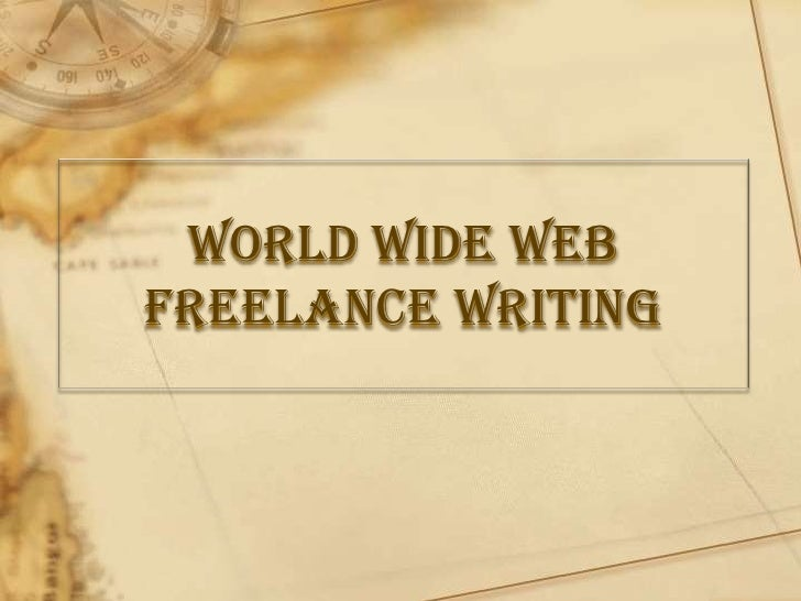 World Wide Web<br />Freelance Writing<br />