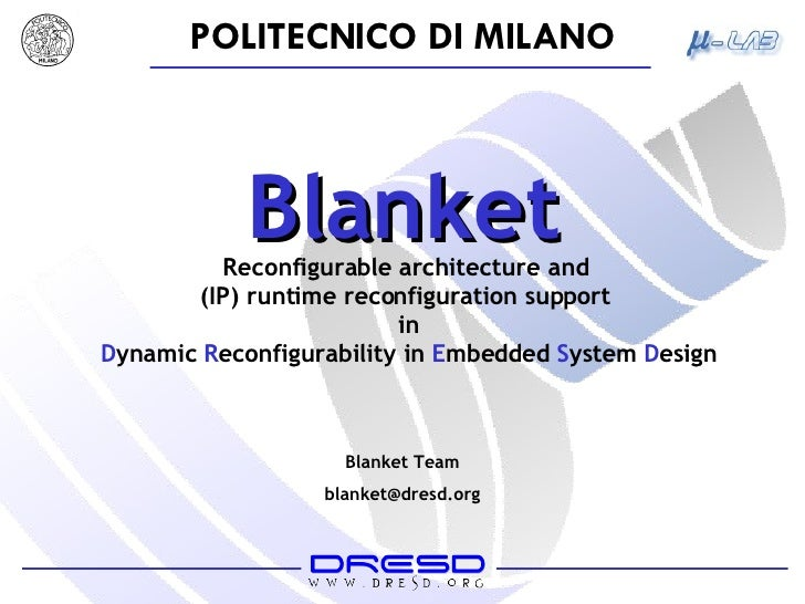 Blanket Team [email_address] Blanket Reconfigurable architecture and  (IP) runtime reconfiguration support  in D ynamic  R...