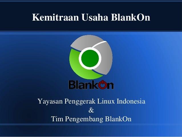 Kemitraan Usaha BlankOn Yayasan Penggerak Linux Indonesia & Tim Pengembang BlankOn