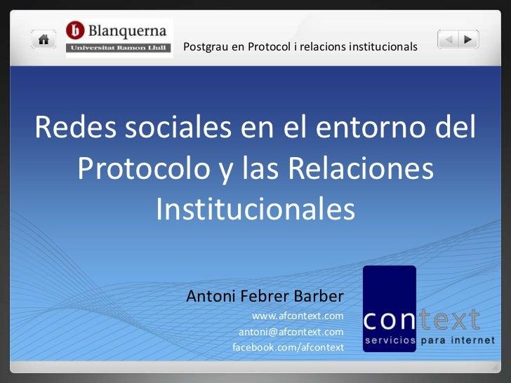 Postgrau en Protocol i relacionsinstitucionals<br />Redes sociales en el entorno del Protocolo y las Relaciones Institucio...