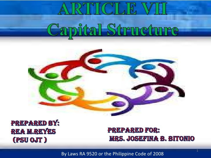 ARTICLE VIICapital Structure<br />Prepared by: <br />REA M.REYES <br /> (PSU OJT )<br />PREPARED FOR:<br /> MRS. JOSEFINA ...
