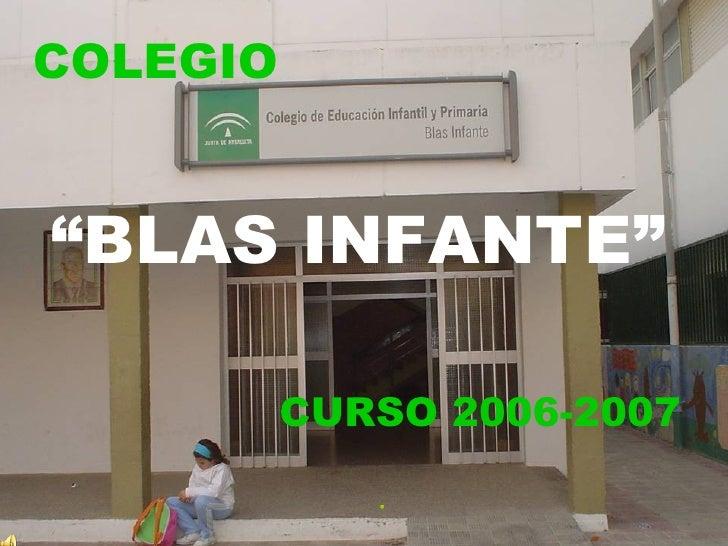"""COLEGIO  """" BLAS INFANTE"""" CURSO 2006-2007"""