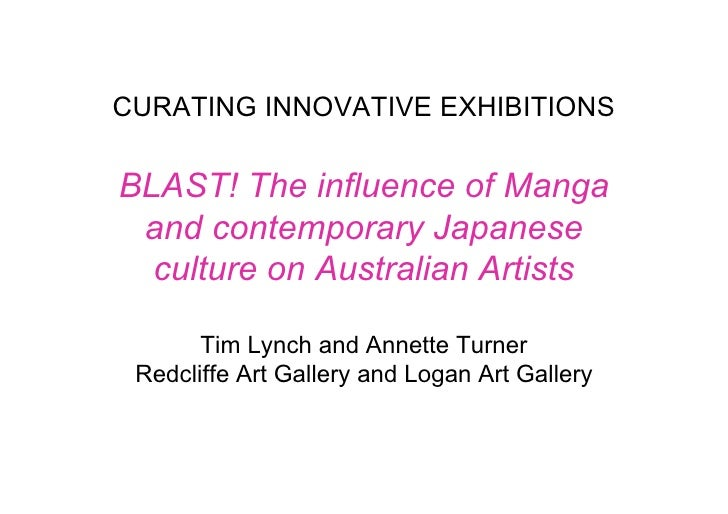 CURATING INNOVATIVE EXHIBITIONS  BLAST! The influence of Manga  and contemporary Japanese   culture on Australian Artists ...