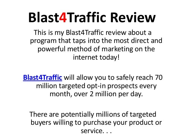 Blast4Traffic Review   This is my Blast4Traffic review about a  program that taps into the most direct and    powerful met...