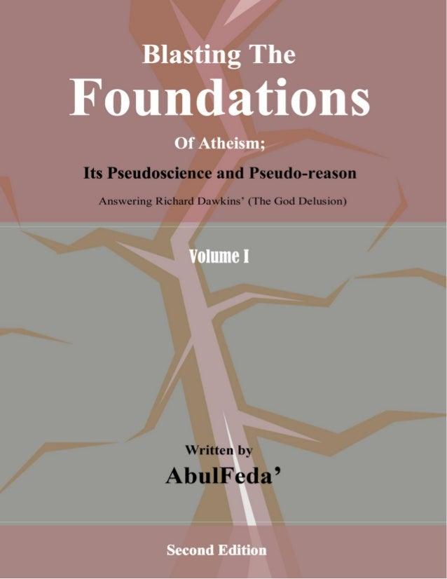 Blasting The Foundations of Atheism          Blasting TheFoundations                Of Atheism;Its Pseudoscience and Pseud...