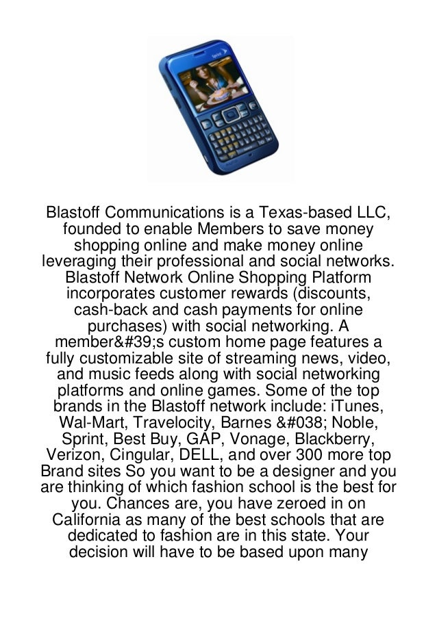 Blastoff Communications is a Texas-based LLC,    founded to enable Members to save money       shopping online and make mo...