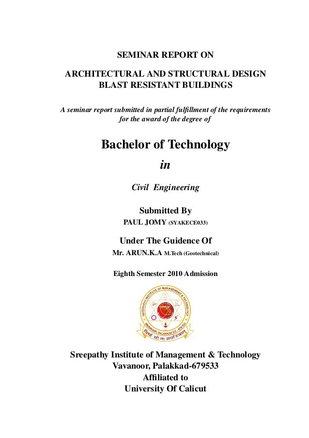 SEMINAR REPORT ON ARCHITECTURAL AND STRUCTURAL DESIGN BLAST RESISTANT BUILDINGS A seminar report submitted in partial fulfi...