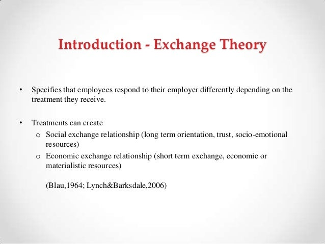 this essay is on blaus exchange theory The social exchange theory management essay the social exchange theory (set) has become an instrumental theory in research regarding relationships at the workplace.