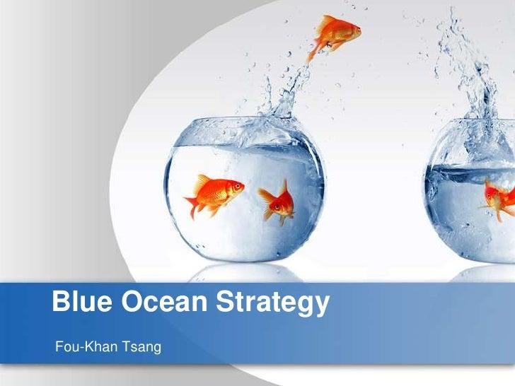 Blue Ocean Strategy Fou-Khan Tsang