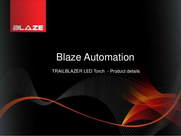 Blaze automation trailblazer led torch