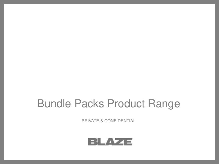 Bundle Packs Product Range<br />PRIVATE & CONFIDENTIAL<br />