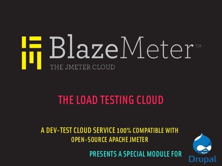 THE LOAD TESTING CLOUDA DEV-TEST CLOUD SERVICE 100% COMPATIBLE WITH         OPEN-SOURCE APACHE JMETER               PRESEN...