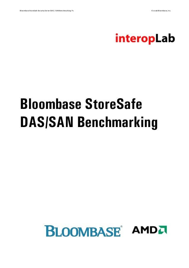 Bloombase StoreSafe Security Server DAS / SAN Benchmarking P1 © 2008 Bloombase, Inc. Bloombase StoreSafe DAS/SAN Benchmark...