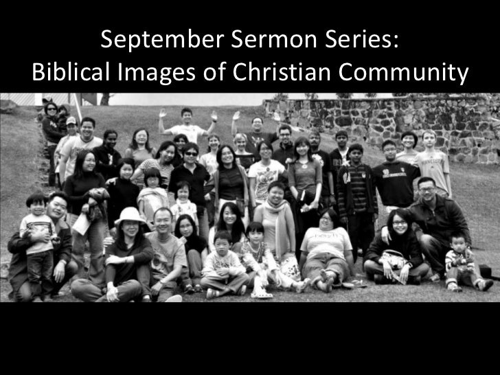 September Sermon Series:Biblical Images of Christian Community