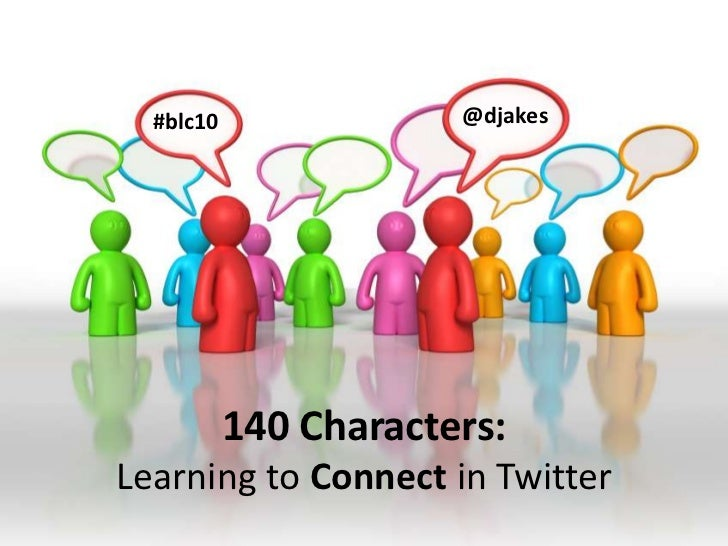 140 Characters and Beyond:  Extending Your Use of Twitter