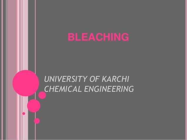 UNIVERSITY OF KARCHI CHEMICAL ENGINEERING BLEACHING