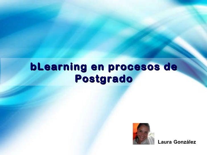 bLearning en procesos de Postgrado Laura González