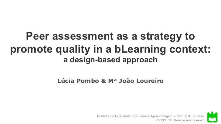 Peer assessment as a strategy to promote quality in a bLearning context:                                              a de...