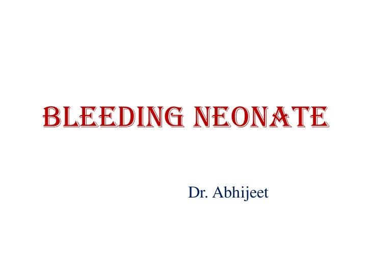 Bleeding neonate